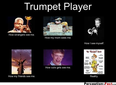Trumpet Player Memes - trumpet player what people think i do what i really