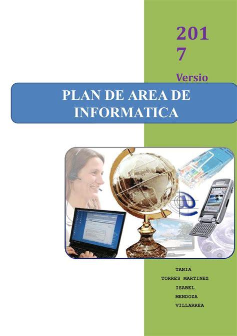 plan de area tecnologia e informatica calam 233 o plan de area tecnologia e informatica nuevo 2017