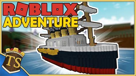 titanic build a boat for treasure dansk roblox build a boat for treasure titanics