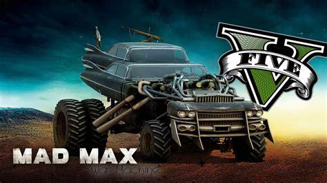mod gta 5 mad max gta 5 mod mad max warmachine download como instalar