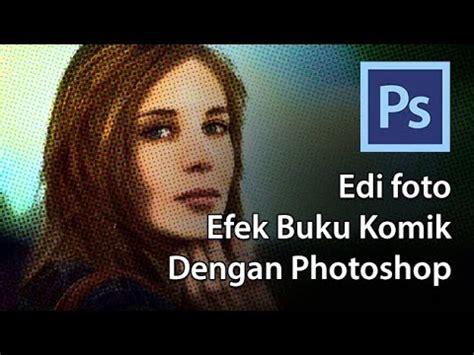 Buku Editting Foto Dengan Pixlr edit foto efek buku komik dengan photoshop