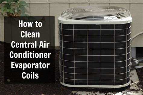 cleaning air conditioner condenser unit how to clean central air conditioner evaporator coils