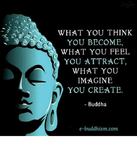 You Are What You Think by What You Think You Become What You Feel You Attract What