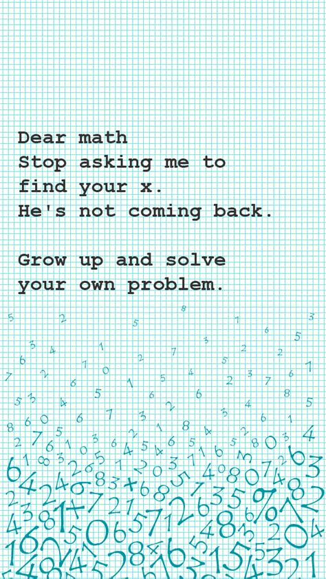 math pattern quotes dear math stop asking me to find your x best iphone
