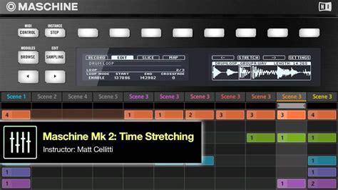 tutorial native instruments maschine maschine mk2 tutorial time stretching audio w dubspot