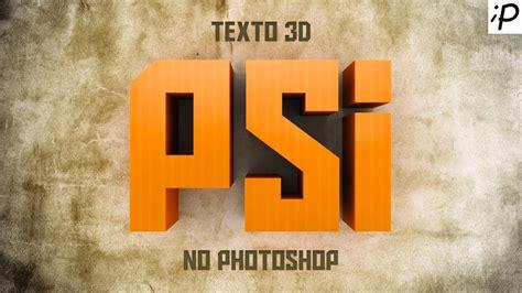 3d criar como fazer o efeito texto 3d no photoshop