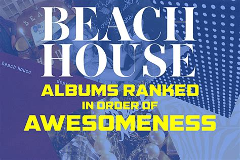 beach house albums beach house albums ranked in order of awesomeness