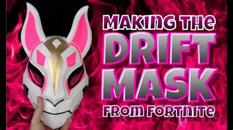 making  drift mask  fortnite youtube