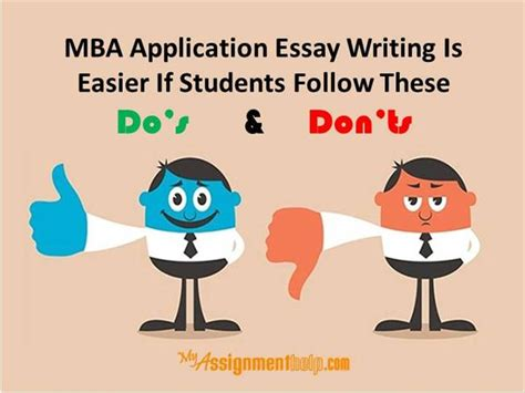 Mba Essay Dos And Donts do s and don ts for writing a mba application essay