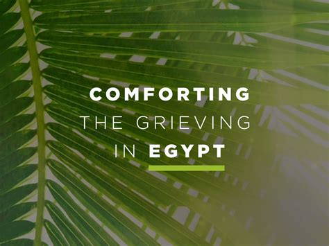 prayer of comfort for the bereaved comforting the grieving in egypt the joshua fund