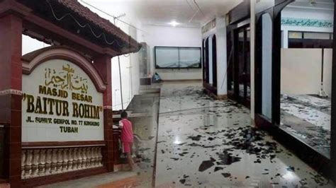 pelaku perusakan masjid tuban rupanya falih keponakan