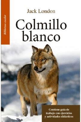 libro jack london the collection colmillo blanco resumen librer 237 a le 243 n