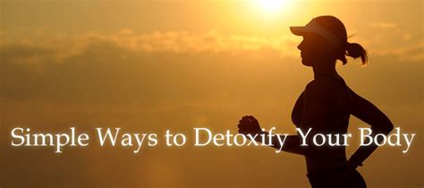 Is Sweating A Way To Detox by Simple Ways To Detoxify Your Wellspring Colon