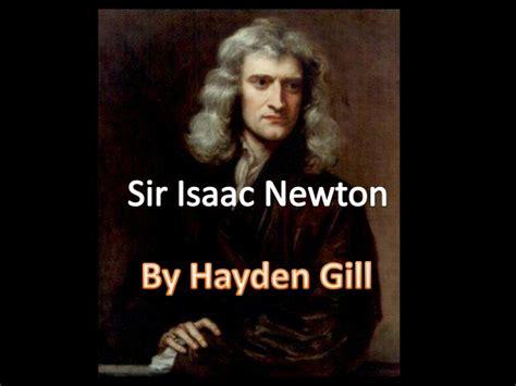 biography of isaac newton ppt isaac newton