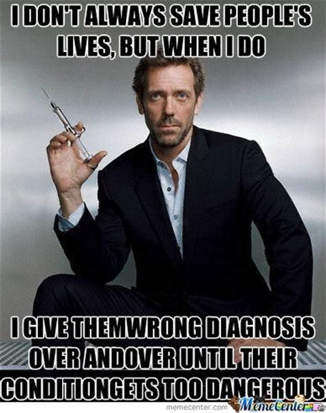 House Memes - what are the funniest house m d meme images quora