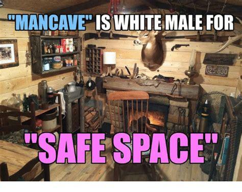 Man Cave Meme - 25 best memes about white male white male memes