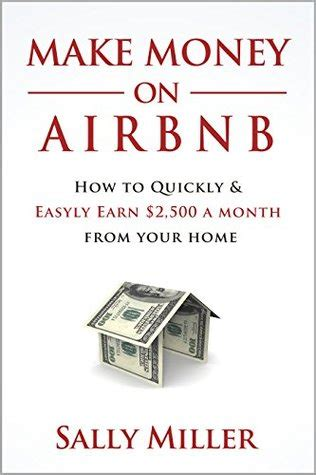 make money on airbnb how to quickly and easily earn