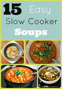 15 slow cooker soup recipes you must try 31 days of