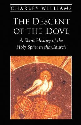 the descent of books the descent of the dove by charles williams reviews