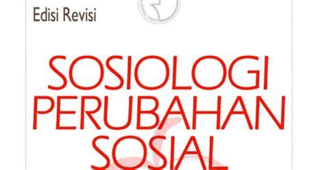 Sosiologi Modern sosiologi perubahan sosial perspektif klasik modern posmodern dan poskolonial