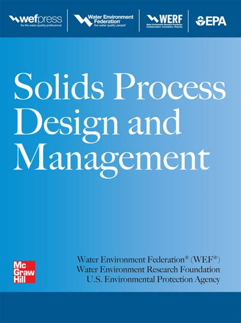 design management news wef releases solids process design and management manual