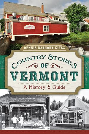 history of vermont books country stores of vermont a history and guide by dennis