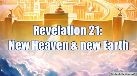A Revelation Of Heaven a new heaven and new earth revelation 21