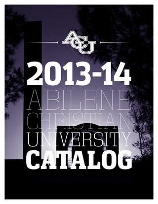 Abilene Christian Mba by 2013 14 Catalog By Abilene Christian Issuu