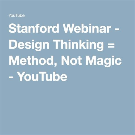 stanford design thinking youtube 1000 images about ux design resources on pinterest