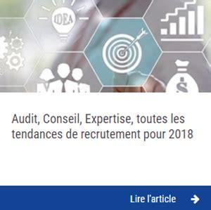 Cabinet De Recrutement Michael Page by Cabinet De Recrutement Audit Conseil Expertise
