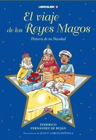 libro dias de reyes magos quot el viaje de los reyes magos quot un libro ideal para las navidades