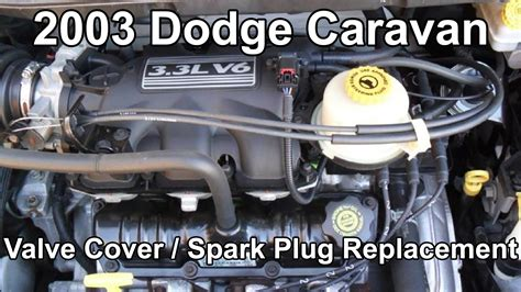 how petrol cars work 2002 chrysler voyager engine control 2003 dodge caravan 3 3 plugs and valve cover gasket change youtube