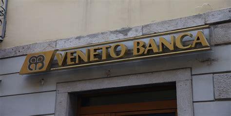 Crisi Veneto Banca by Banche In Crisi Il Caso Veneto Banca Storia E