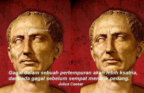 kata kata mutiara julius caesar motivasi  abad sebelum