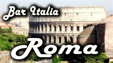 magnani quanto sei roma bar italia roma italian folk songs roma fa la