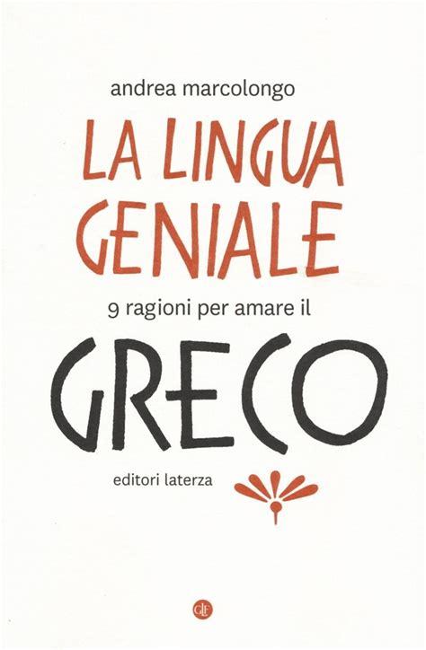 libro lingnu libro la lingua geniale 9 ragioni per amare il lafeltrinelli