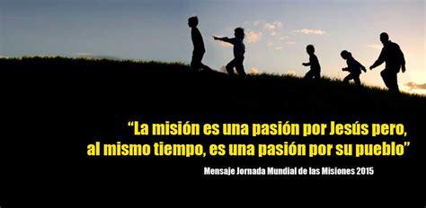 imagenes y frases misioneras el misionero es un apasionado por jes 250 s y su pueblo