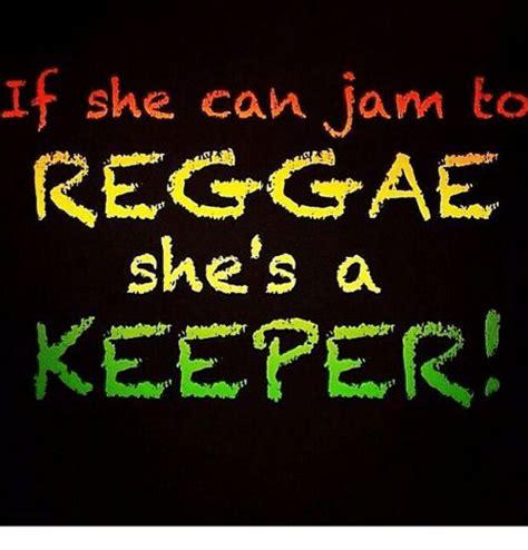 Reggae Meme - if she can jam to reggae she s a keeper reggae meme on