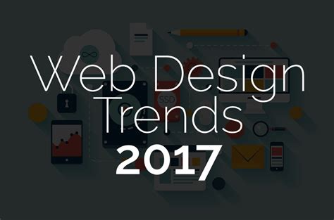 design trends in 2017 10 web design trends leading the way in 2017