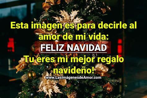 imagenes de feliz navidad mi vida im 225 genes de feliz navidad mi amor imagenes de amor