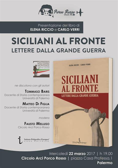 lettere dalla guerra siciliani al fronte lettere dalla grande guerra