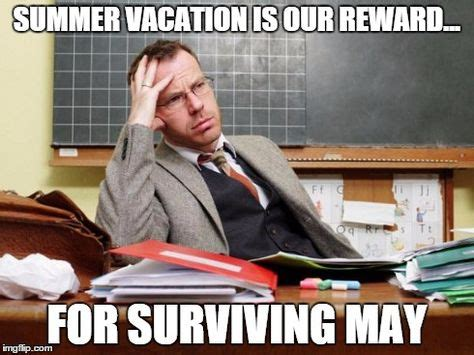 Teacher Summer Meme - 20 end of the school year memes that only teachers will