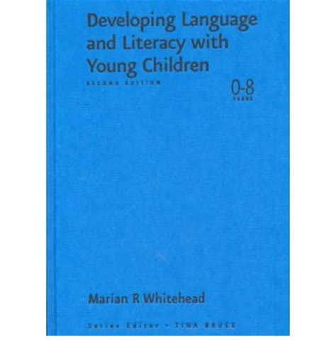 developing language and literacy 184787083x developing language and literacy with young children marian r whitehead 9780761947240