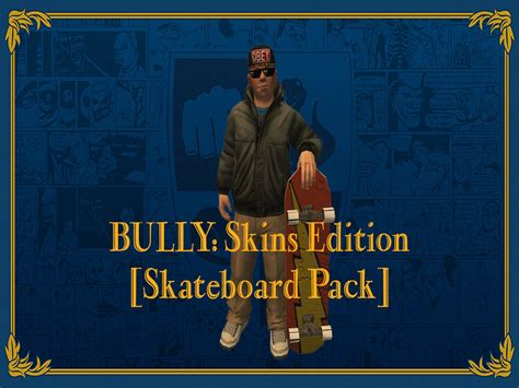 game bully ps4 mod chip bully skins edition skateboard pack news mod db