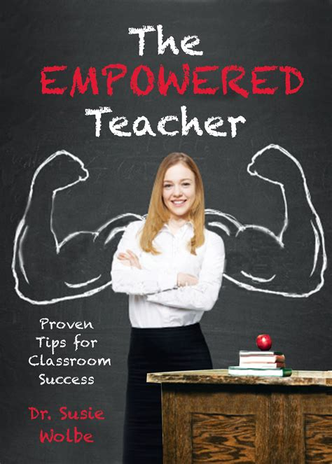 talented teachers empowered parents successful students classroom strategies for including all families as allies in education books dr susie wolbe empowers teachers to push past the