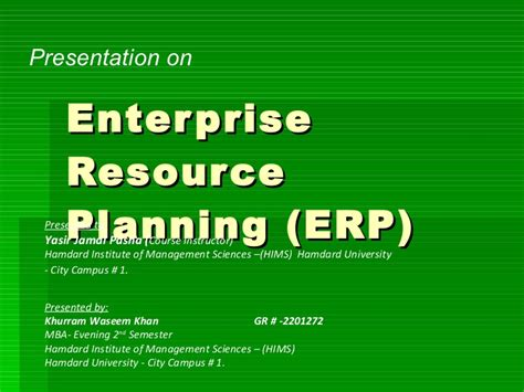 Mba In Enterprise Resource Planning by Presentation On Erp By Khurram Waseem Khan Mba 2nd Semester Hu