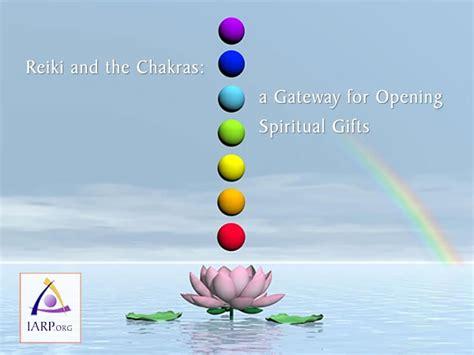reiki   chakras  gateway  opening spiritual gifts