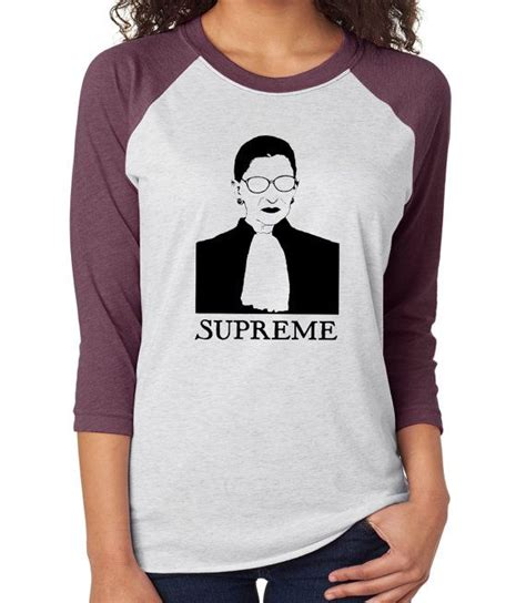 T Shirt Raglan Supreme 1000 ideas about notorious rbg shirt on
