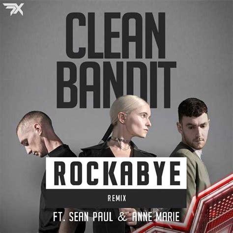 download mp3 free rockabye clean bandit clean bandit rockabye ft sean paul anne marie remix