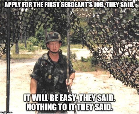 First Sergeant Meme - first sergeant job imgflip